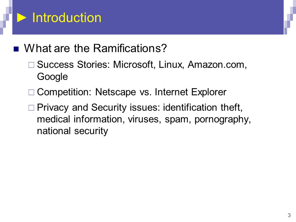 ► Introduction What are the Ramifications