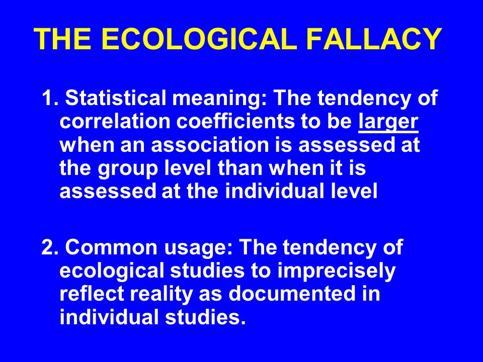 THE ECOLOGICAL FALLACY