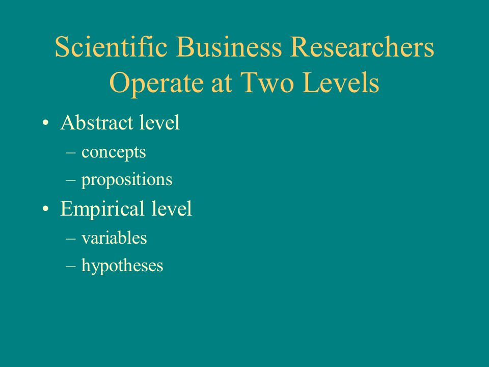 Scientific Business Researchers Operate at Two Levels