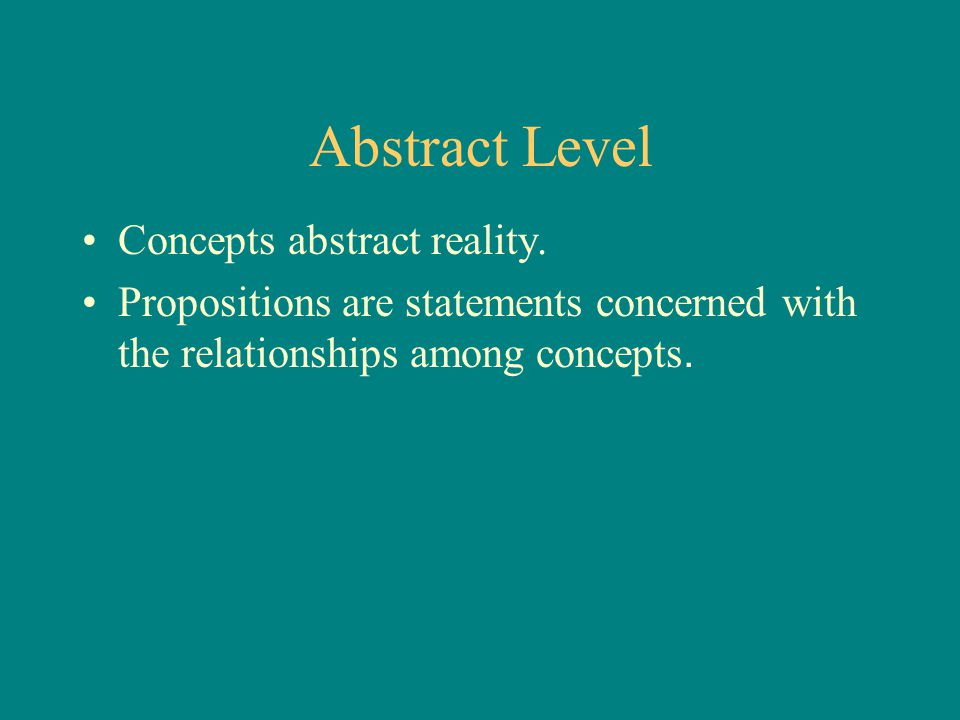 Abstract Level Concepts abstract reality.
