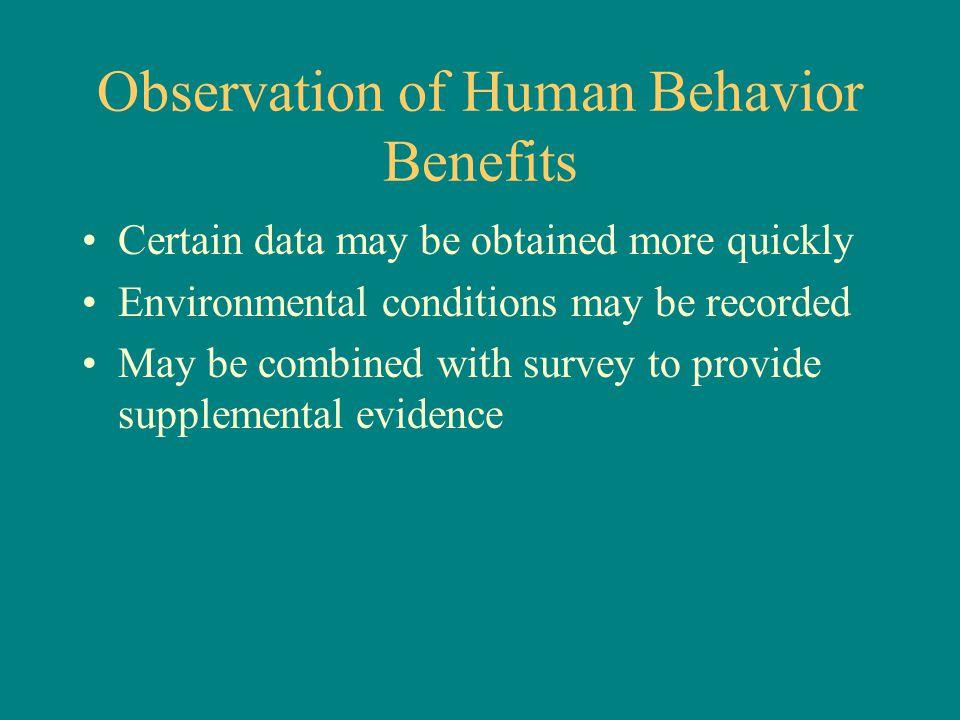 Observation of Human Behavior Benefits
