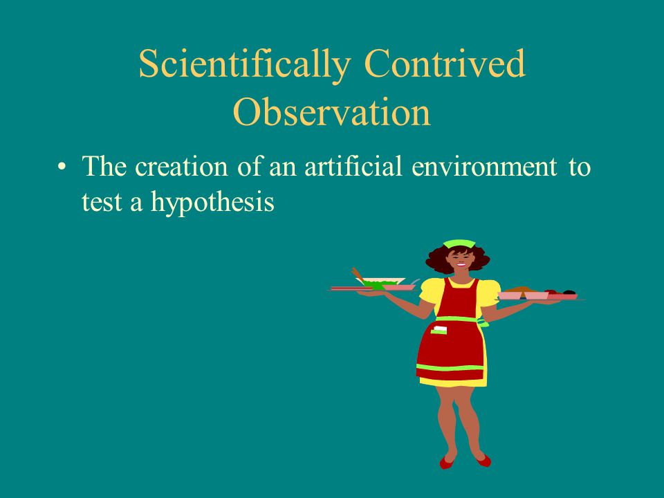 Scientifically Contrived Observation