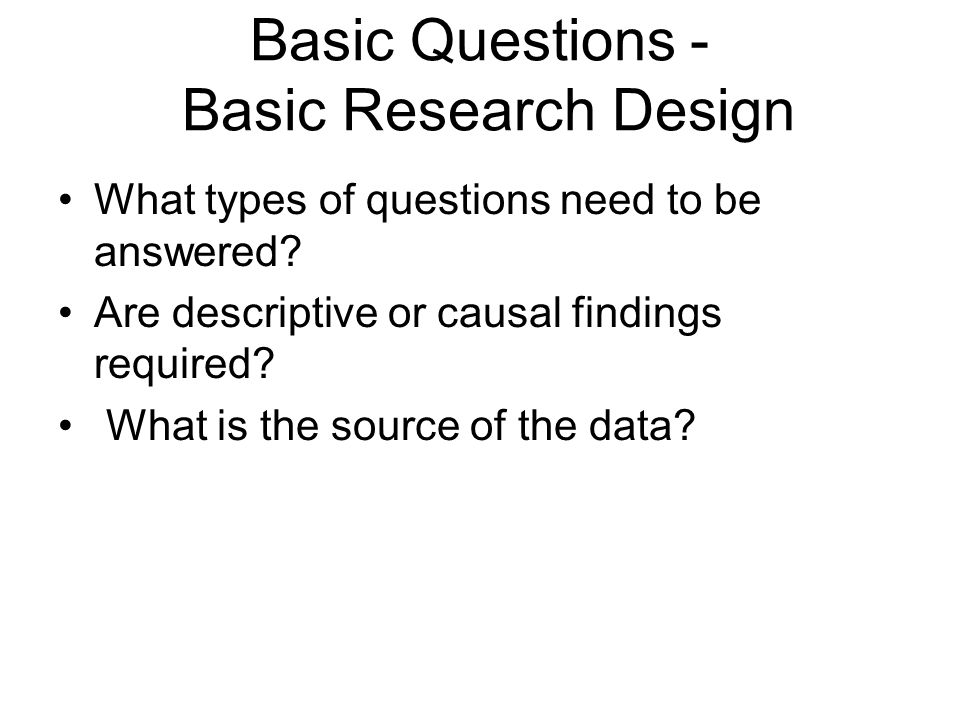 Basic Questions - Basic Research Design