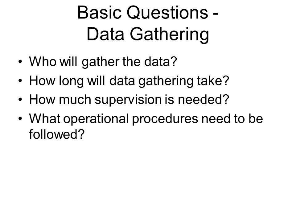 Basic Questions - Data Gathering