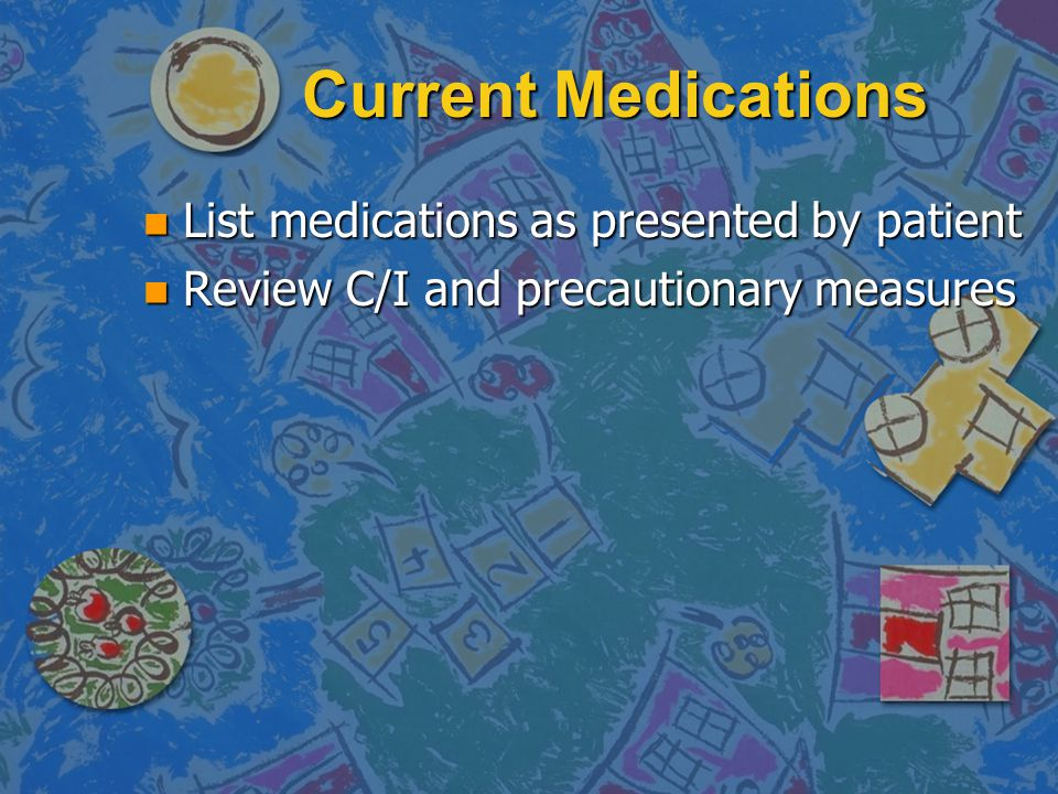 Current Medications List medications as presented by patient