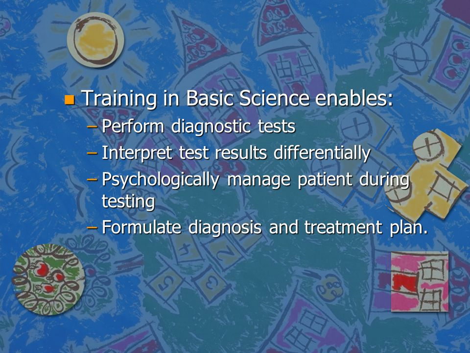 Training in Basic Science enables: