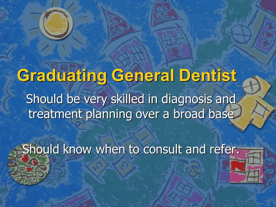 Graduating General Dentist