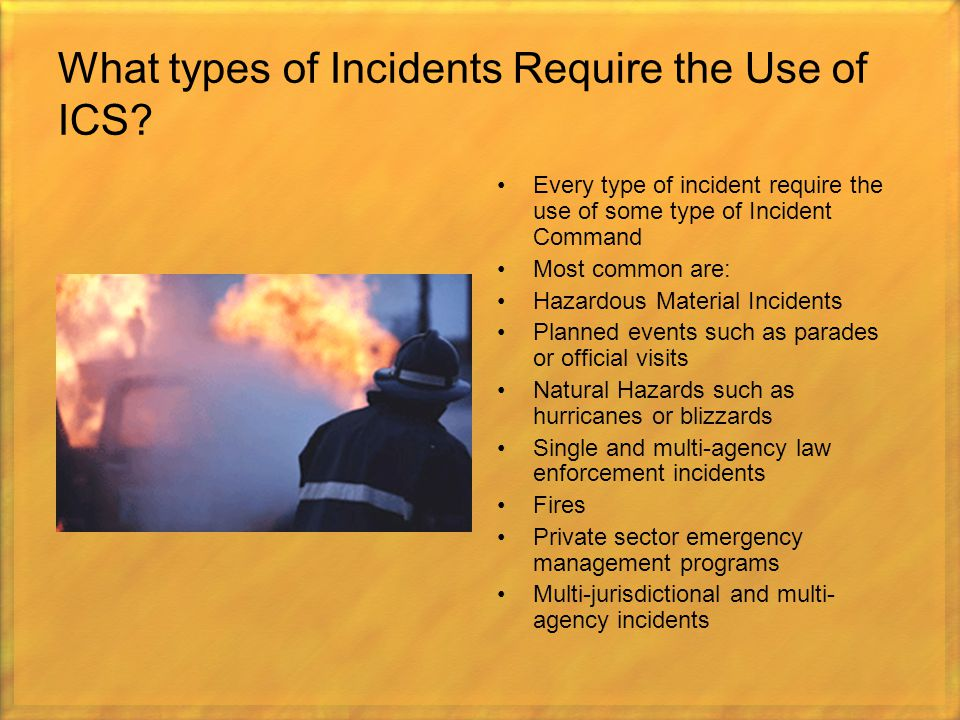 What types of Incidents Require the Use of ICS
