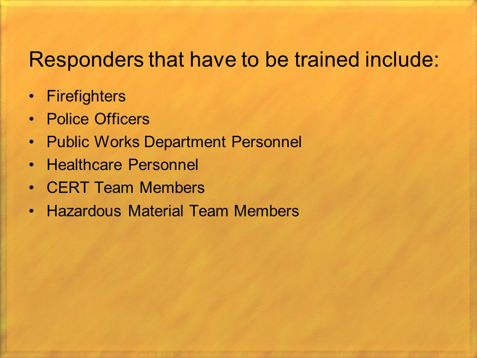 Responders that have to be trained include: