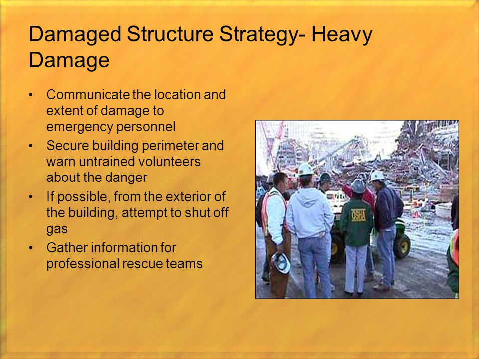Damaged Structure Strategy- Heavy Damage
