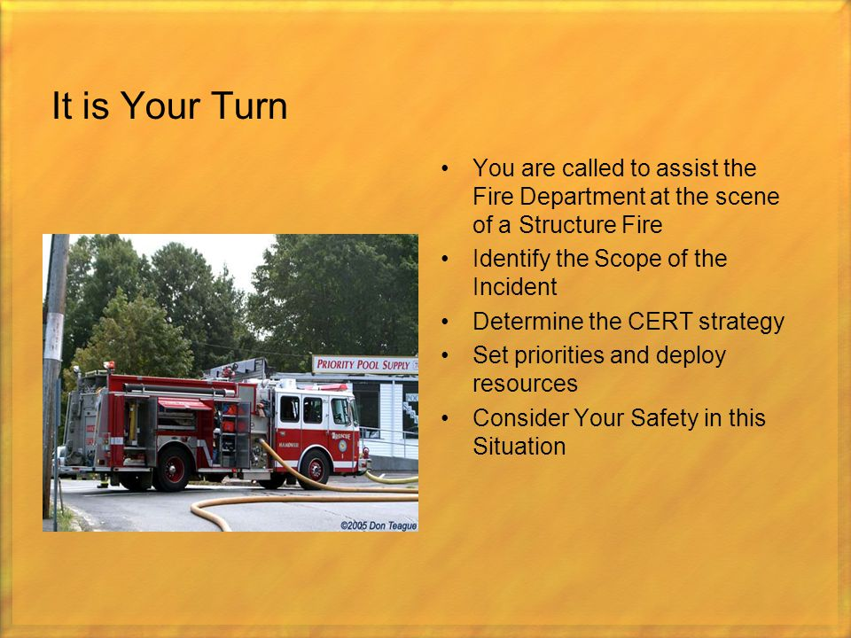 It is Your Turn You are called to assist the Fire Department at the scene of a Structure Fire. Identify the Scope of the Incident.