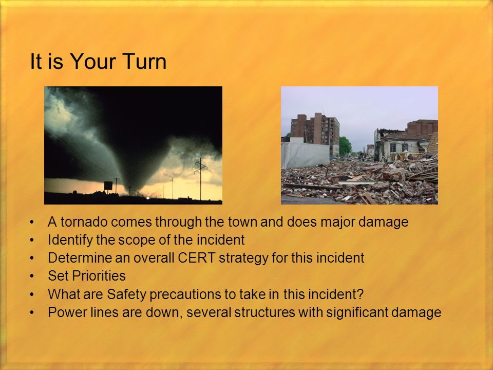 It is Your Turn A tornado comes through the town and does major damage