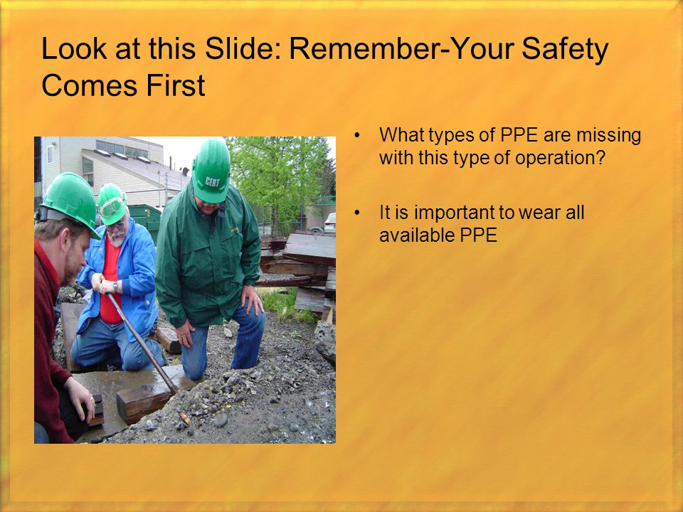 Look at this Slide: Remember-Your Safety Comes First