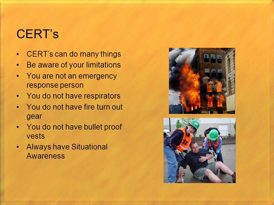 CERT's CERT's can do many things Be aware of your limitations