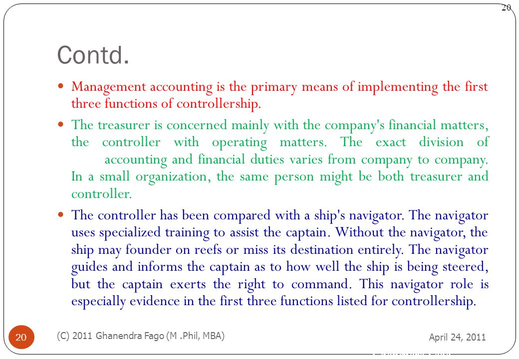 Contd. Management accounting is the primary means of implementing the first three functions of controllership.
