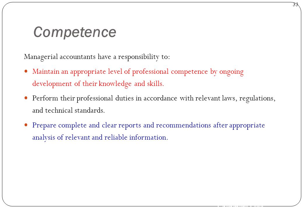 Competence Managerial accountants have a responsibility to: