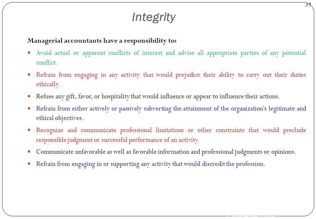 Integrity Managerial accountants have a responsibility to: