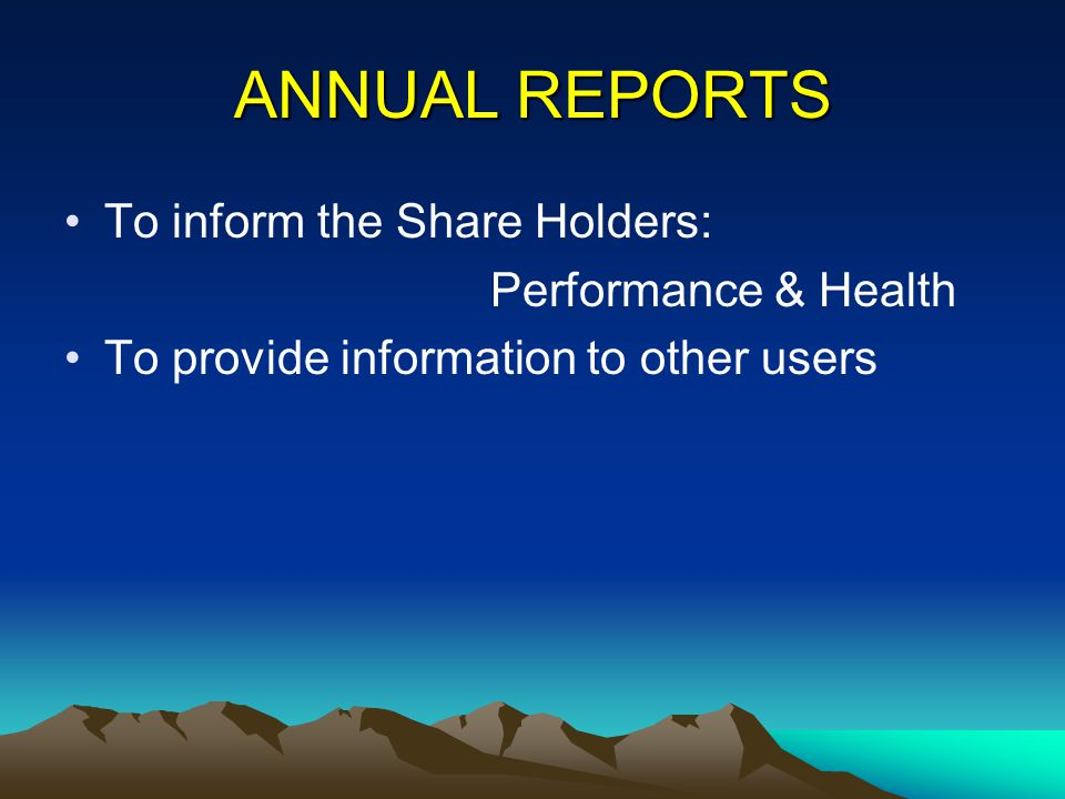 ANNUAL REPORTS To inform the Share Holders: Performance & Health