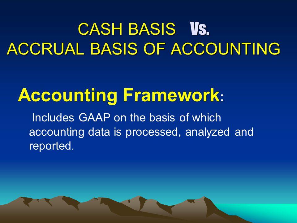 CASH BASIS Vs. ACCRUAL BASIS OF ACCOUNTING