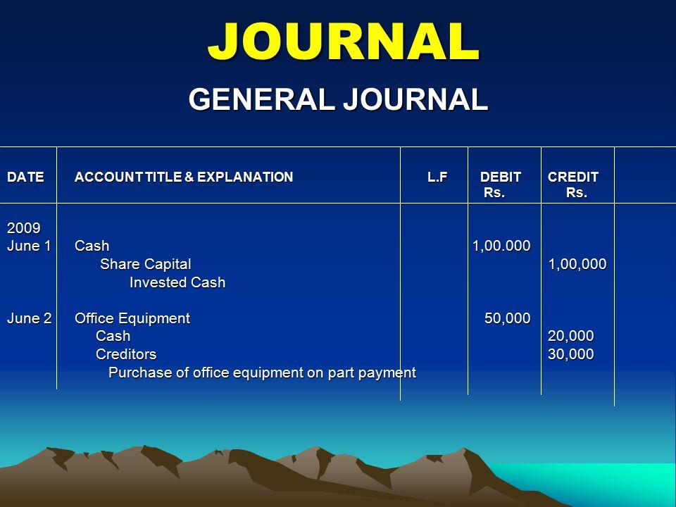 JOURNAL GENERAL JOURNAL 2009 June 1 Cash 1,00.000