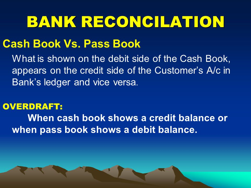 BANK RECONCILATION Cash Book Vs. Pass Book