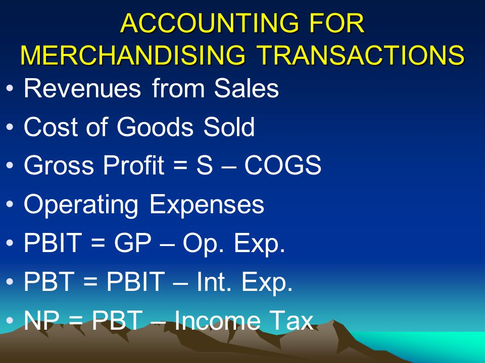 ACCOUNTING FOR MERCHANDISING TRANSACTIONS