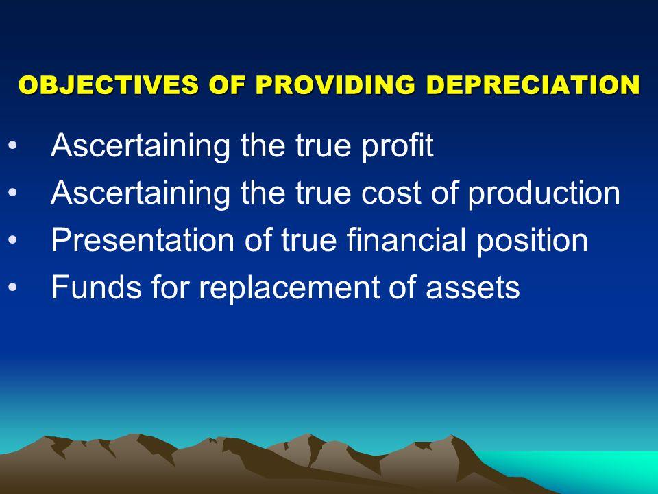 OBJECTIVES OF PROVIDING DEPRECIATION