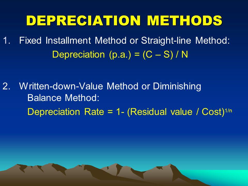 DEPRECIATION METHODS Fixed Installment Method or Straight-line Method: