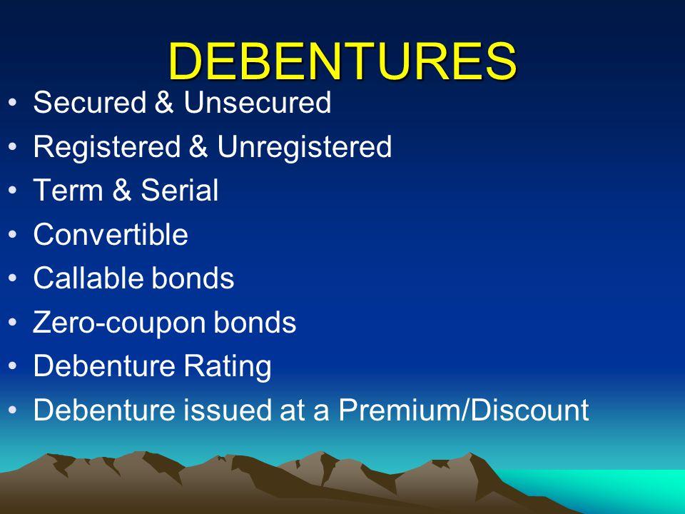DEBENTURES Secured & Unsecured Registered & Unregistered Term & Serial