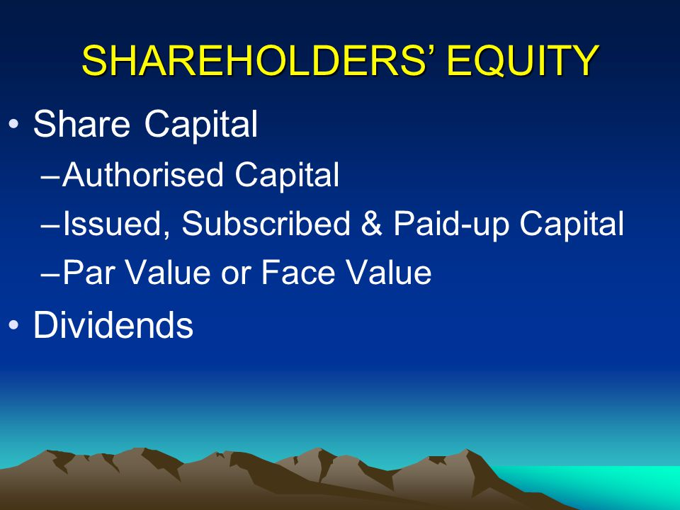 SHAREHOLDERS' EQUITY Share Capital Dividends Authorised Capital