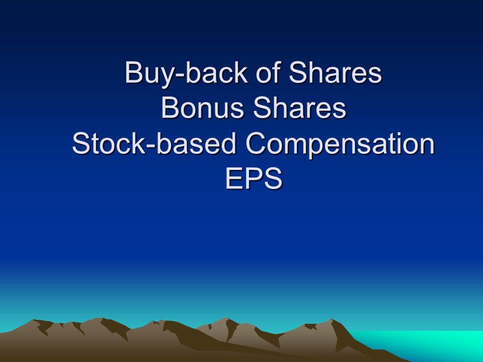 Buy-back of Shares Bonus Shares Stock-based Compensation EPS