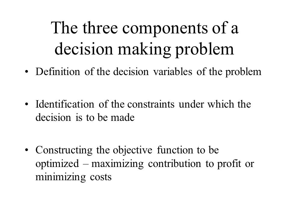 The three components of a decision making problem