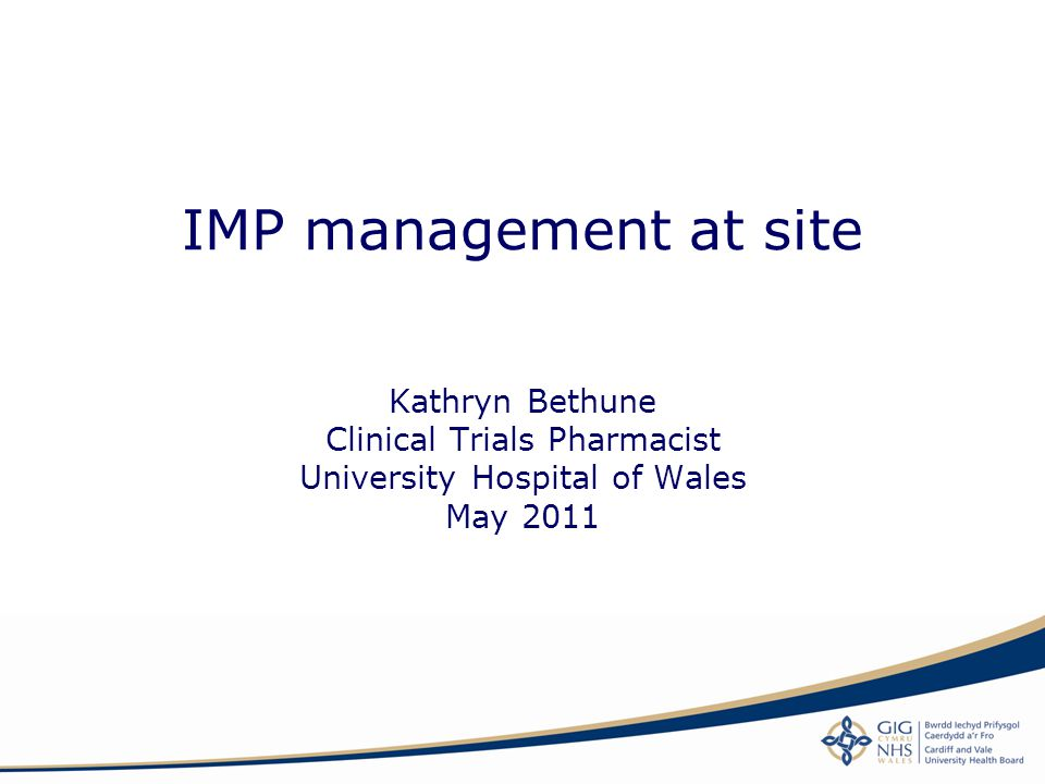 IMP management at site Kathryn Bethune Clinical Trials Pharmacist