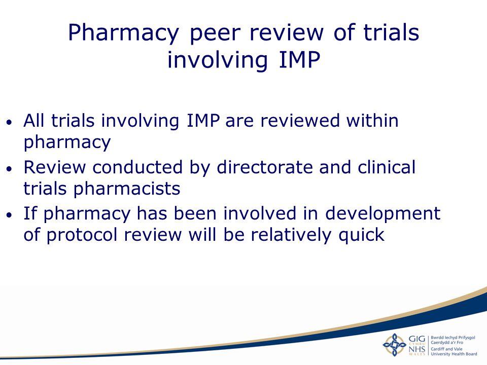 Pharmacy peer review of trials involving IMP