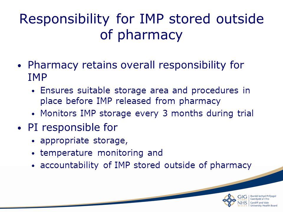 Responsibility for IMP stored outside of pharmacy
