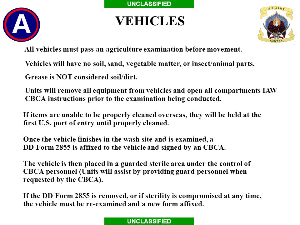 VEHICLES All vehicles must pass an agriculture examination before movement.