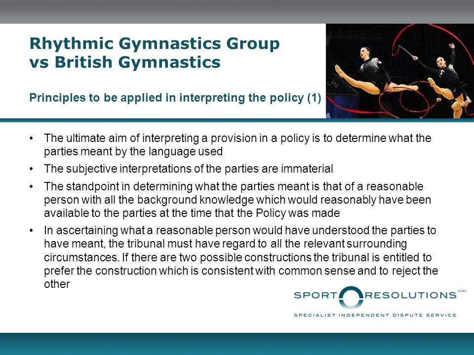 Rhythmic Gymnastics Group vs British Gymnastics Principles to be applied in interpreting the policy (1)