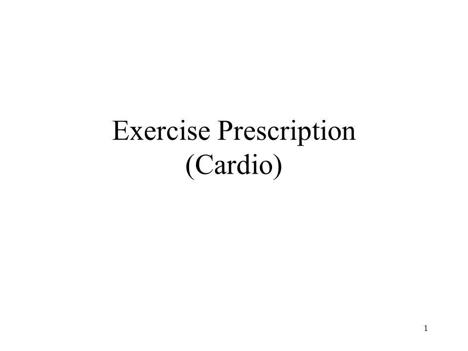 Exercise Prescription (Cardio)