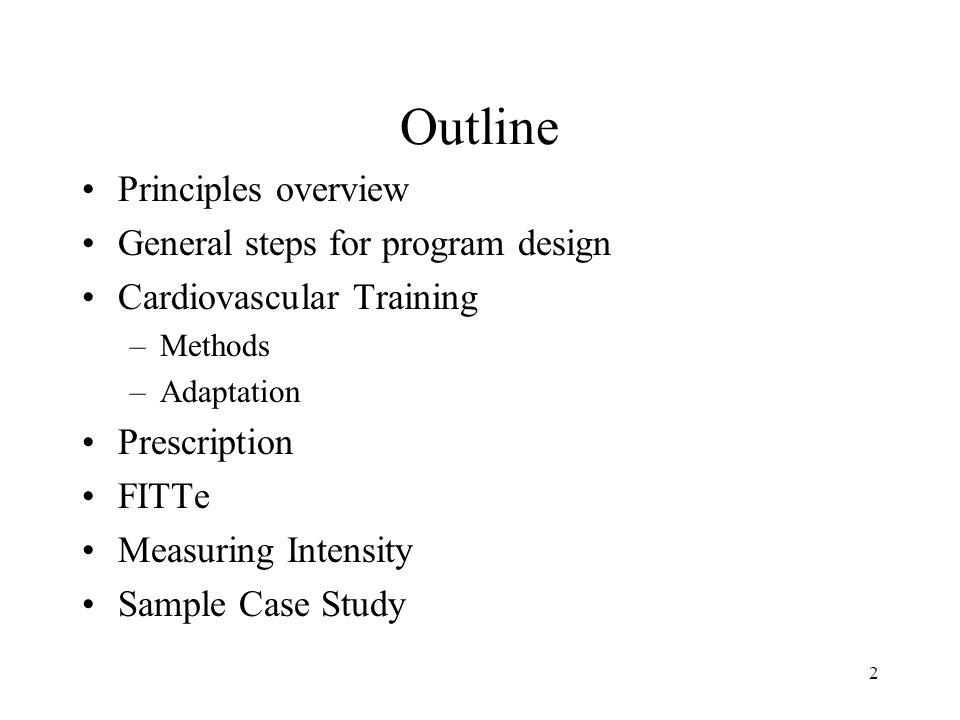 Outline Principles overview General steps for program design