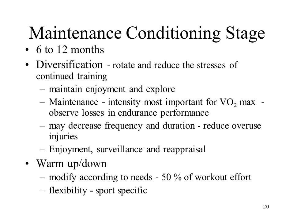 Maintenance Conditioning Stage