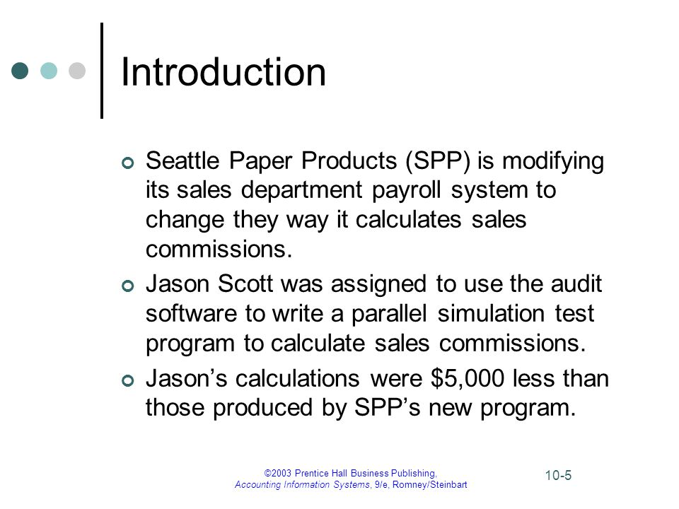 Introduction Seattle Paper Products (SPP) is modifying its sales department payroll system to change they way it calculates sales commissions.