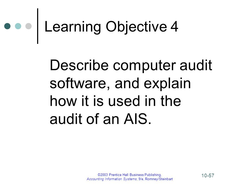 Learning Objective 4 Describe computer audit software, and explain how it is used in the audit of an AIS.