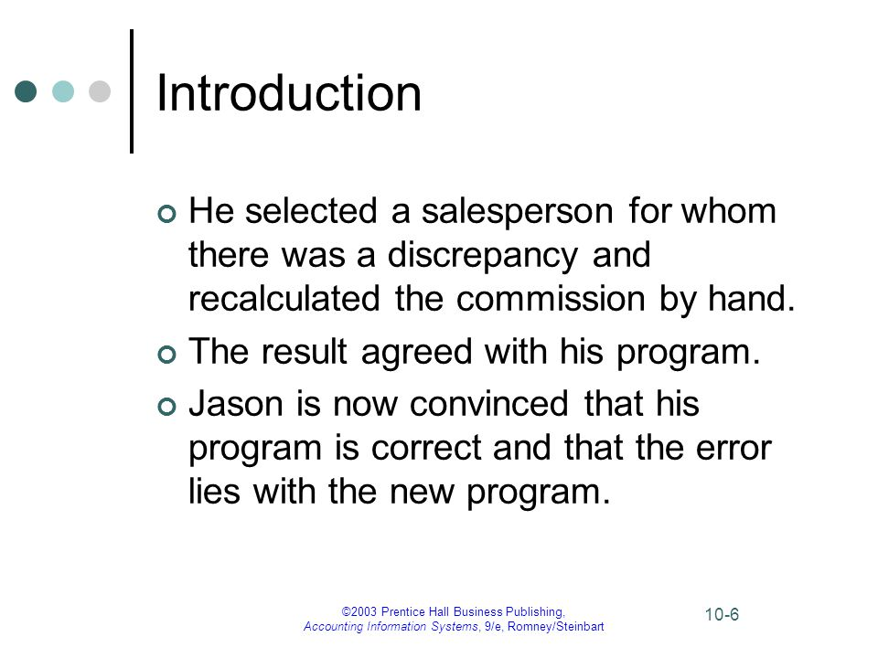 Introduction He selected a salesperson for whom there was a discrepancy and recalculated the commission by hand.