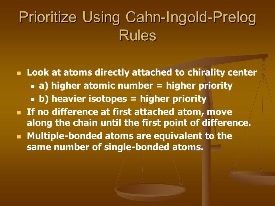 Prioritize Using Cahn-Ingold-Prelog Rules