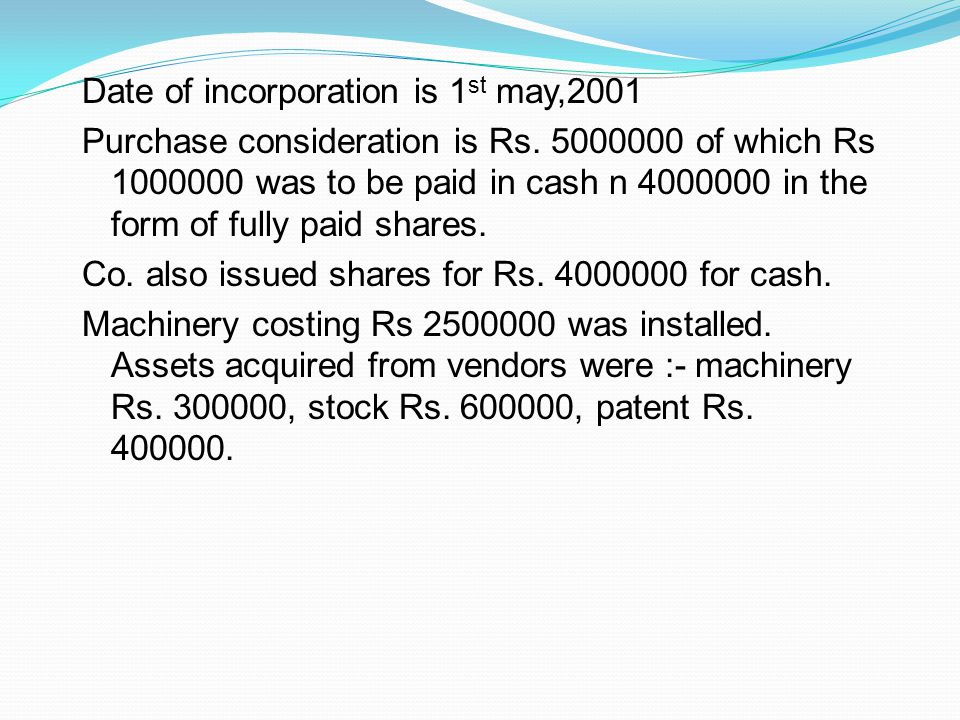 Date of incorporation is 1st may,2001 Purchase consideration is Rs