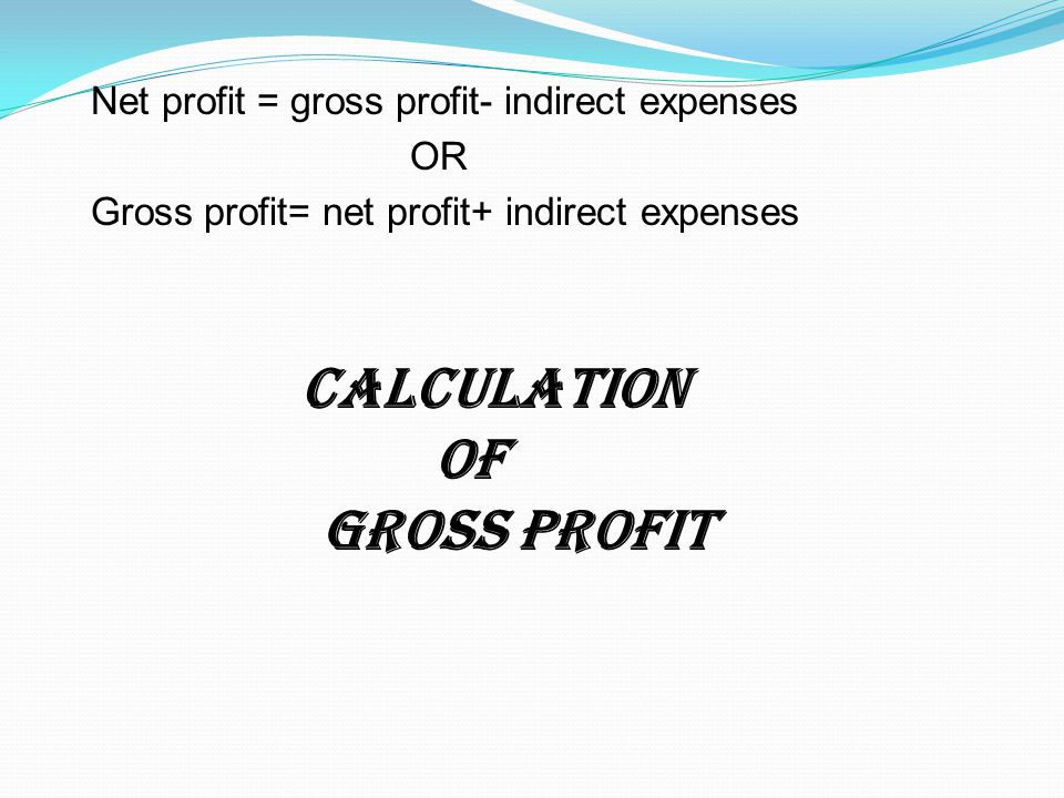 CALCULATION OF GROSS PROFIT