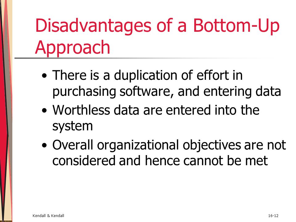 Disadvantages of a Bottom-Up Approach