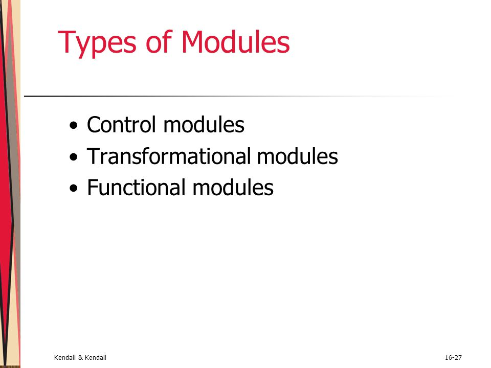 Types of Modules Control modules Transformational modules