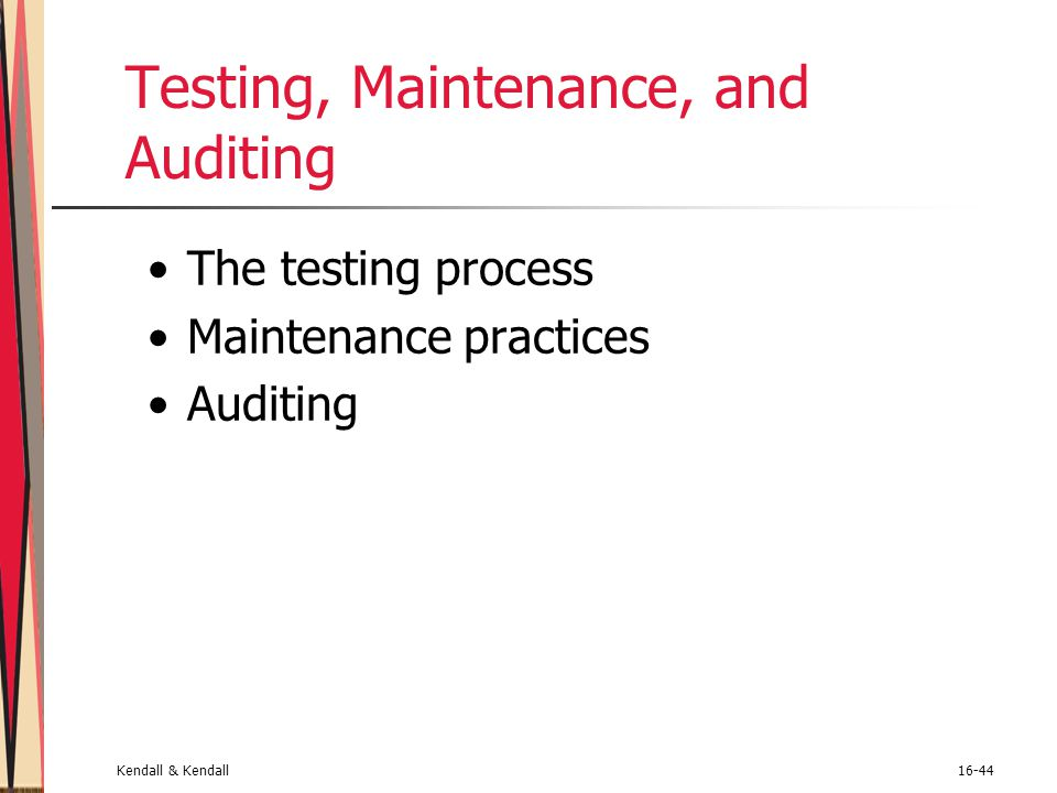Testing, Maintenance, and Auditing
