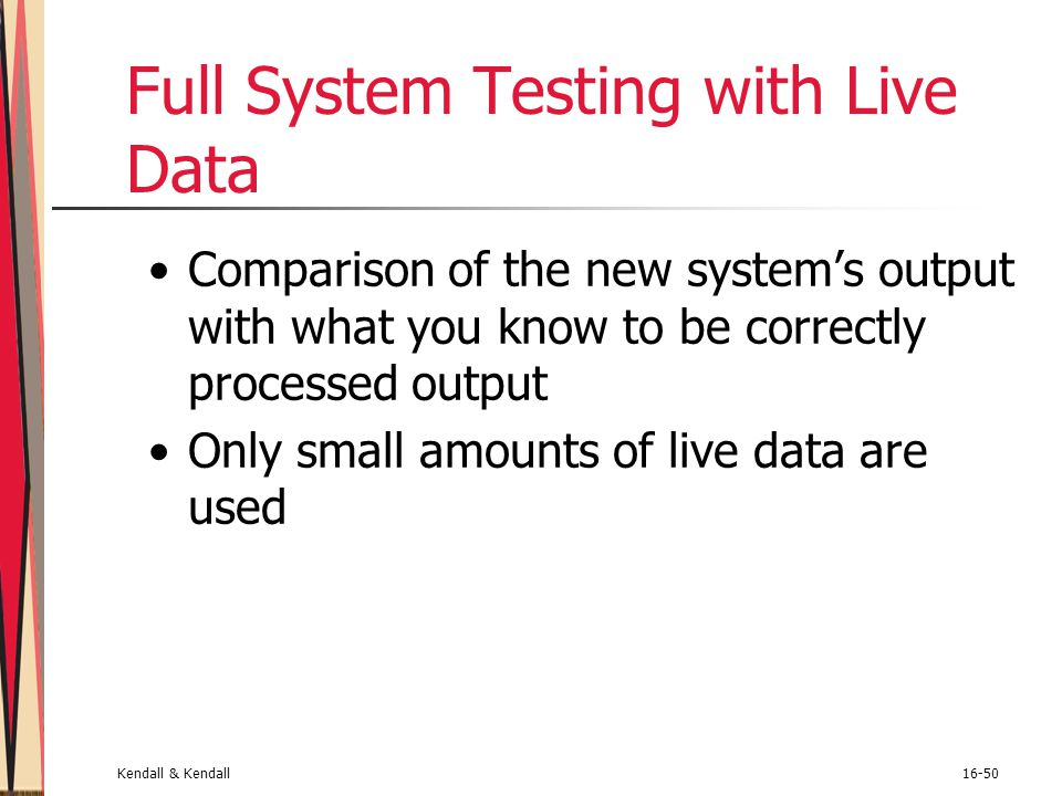 Full System Testing with Live Data